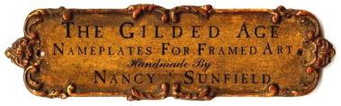 The Gilded Age - Nameplates For Framed Art | fine art nameplates